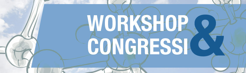 WORKSHOP e CONGRESSI